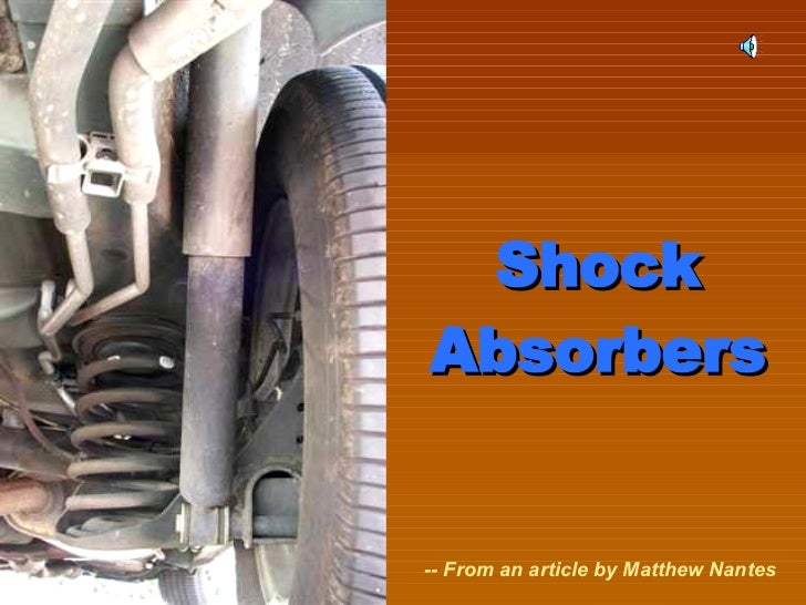Shock Absorbers -- From an article by Matthew Nantes