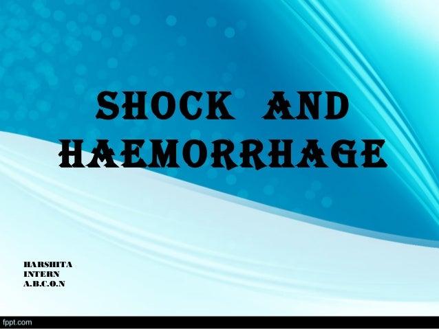 SHOCK AND HAEMORRHAGE HARSHITA INTERN A.B.C.O.N