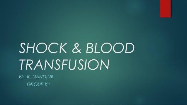 SHOCK & BLOODTRANSFUSIONBY: R. NANDINII   GROUP K1