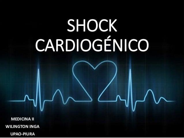 SHOCK CARDIOGÉNICO  MEDICINA II  WILINGTON INGA  UPAO-PIURA