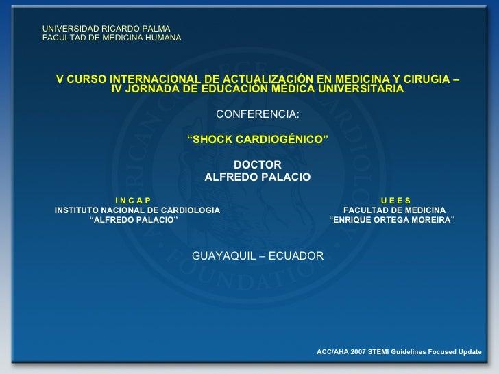 UNIVERSIDAD RICARDO PALMA FACULTAD DE MEDICINA HUMANA V CURSO INTERNACIONAL DE ACTUALIZACIÓN EN MEDICINA Y CIRUGIA – IV JO...