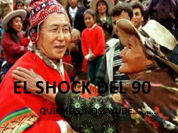 EL SHOCK DEL 90<br />QUE DIOS, NOS AYUDE………..<br />