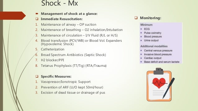 Shock - Mx  Management of shock at a glance:  Immediate Resuscitation: 1. Maintenance of airway – OP suction 2. Maintena...