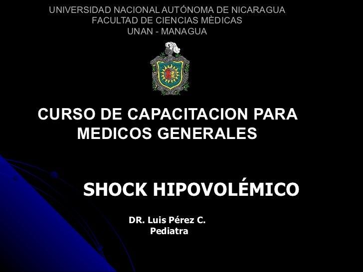 UNIVERSIDAD NACIONAL AUTÓNOMA DE NICARAGUA FACULTAD DE CIENCIAS MÈDICAS UNAN - MANAGUA CURSO DE CAPACITACION PARA MEDICOS ...