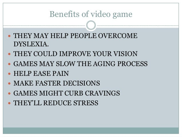 videogames benefits Here are six of the best benefits to tell your friends next time you blow off drinks to game: 1 3d video games could increase memory capacity.
