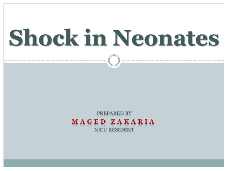 Shock in Neonates        PREPARED BY     MAGED ZAKARIA        NICU RESIDENT