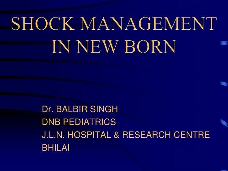 Dr. BALBIR SINGHDNB PEDIATRICSJ.L.N. HOSPITAL & RESEARCH CENTREBHILAI