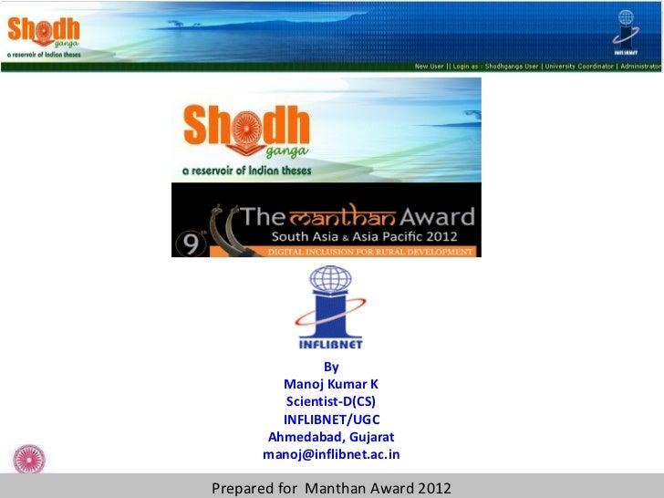 By        Manoj Kumar K         Scientist-D(CS)        INFLIBNET/UGC      Ahmedabad, Gujarat      manoj@inflibnet.ac.inPre...
