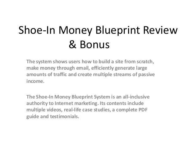 Shoe-In Money Blueprint Review         & Bonus The system shows users how to build a site from scratch, make money through...
