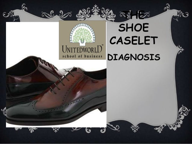 THE SHOE CASELET DIAGNOSIS