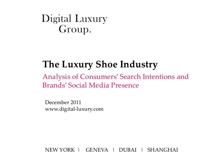 The Luxury Shoe IndustryAnalysis of Consumers' Search Intentions andBrands' Social Media PresenceDecember 2011www.digital-...