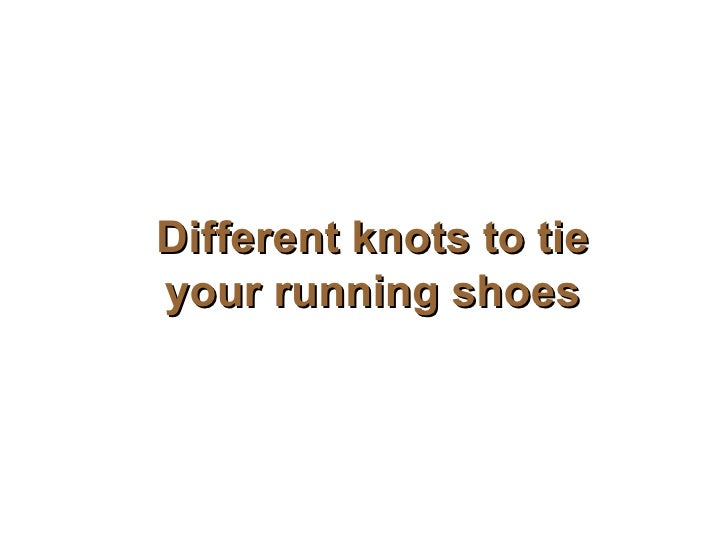 Different knots to tie your running shoes