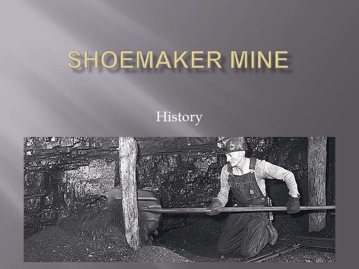 Shoemaker Mine<br />History<br />