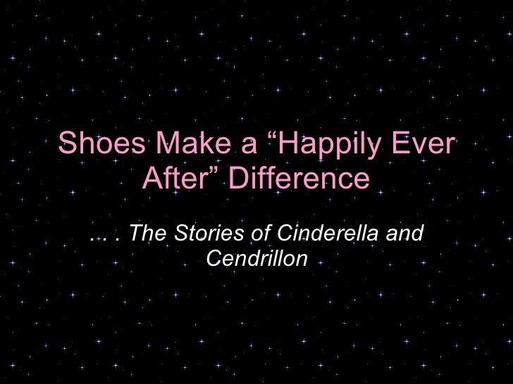 """Shoes Make a """"Happily Ever After"""" Difference . . . The Stories of Cinderella and Cendrillon"""