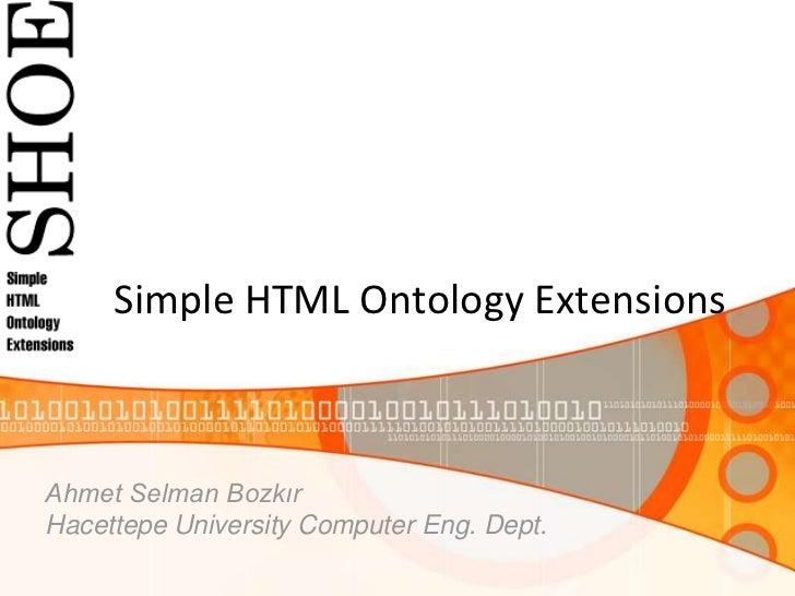 Simple HTML Ontology ExtensionsAhmet Selman BozkırHacettepe University Computer Eng. Dept.