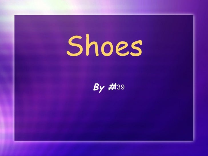 Shoes By # 139