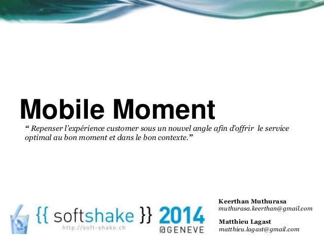"""Mobile Moment  """" Repenser l'expérience customer sous un nouvel angle afin d'offrir le service  optimal au bon moment et da..."""