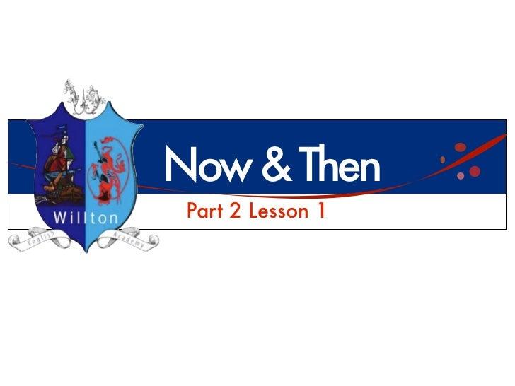 Now & Then Part 2 Lesson 1