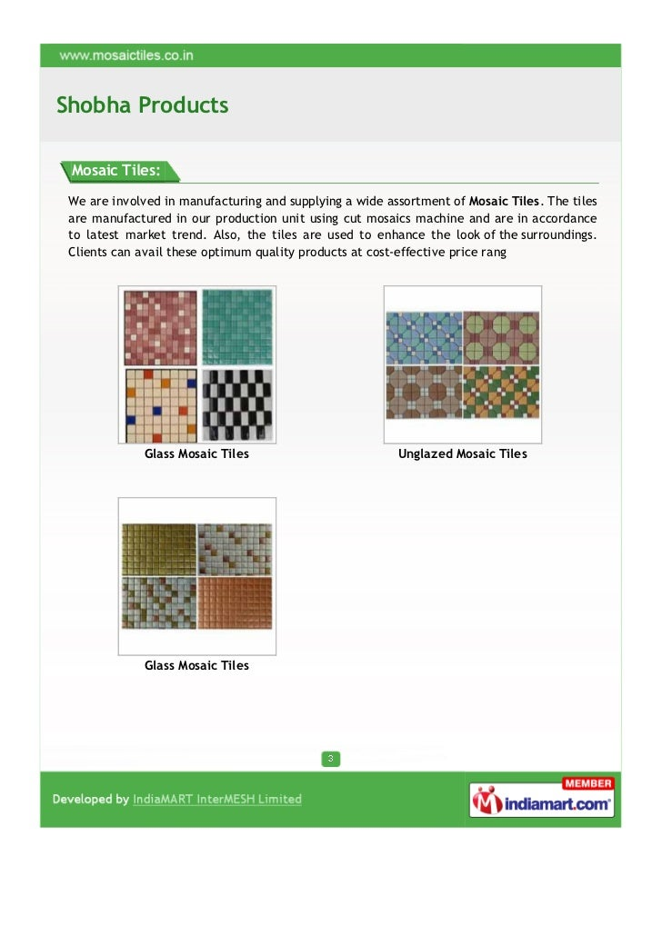Shobha Products Mosaic Tiles: We are involved in manufacturing and supplying a wide assortment of Mosaic Tiles. The tiles ...