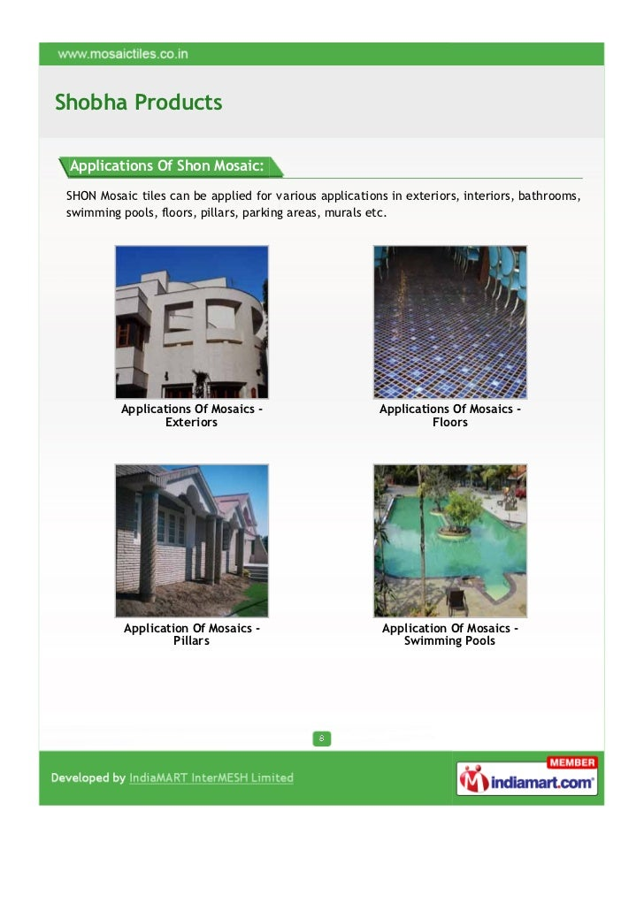 Shobha Products Applications Of Shon Mosaic: SHON Mosaic tiles can be applied for various applications in exteriors, inter...