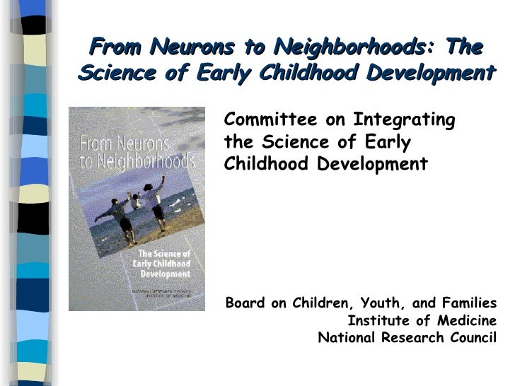From Neurons to Neighborhoods: The Science of Early Childhood Development Committee on Integrating the Science of Early Ch...
