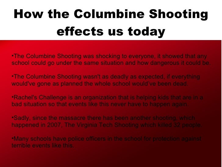columbine shooting You asked for a list of the weapons that have been used in mass shootings in the united states since the columbine high school shooting in littleton, colorado on april 20, 1999.