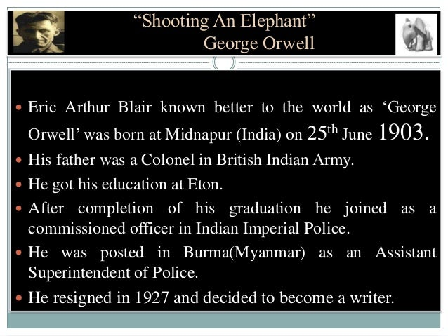 The use of ethos in shooting an elephant an essay by george orwell