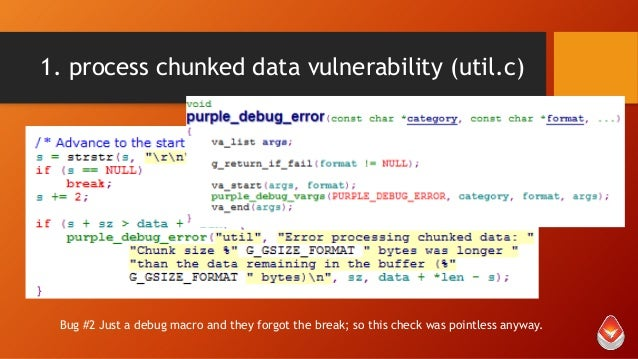 1. process chunked data vulnerability (util.c)  Bug #2 Just a debug macro and they forgot the break; so this check was poi...