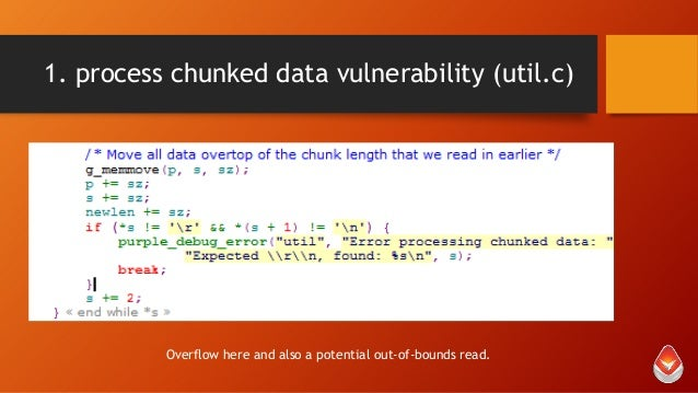 1. process chunked data vulnerability (util.c)  Overflow here and also a potential out-of-bounds read.
