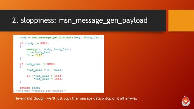 2. sloppiness: msn_message_gen_payload  Nevermind though, we'll just copy the message data ontop of it all anyway