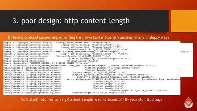 3. poor design: http content-length Different protocol parsers implementing their own Content-Length parsing – many in slo...