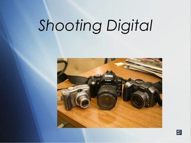 Shooting Digital