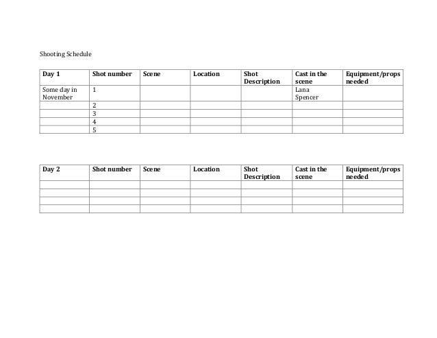 Shooting Schedule Day 1  Shot number  Some day in November  Scene  Location  Shot Description  Cast in the scene Lana Spen...