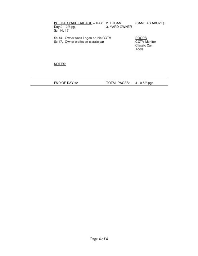 Page 4 of 4 INT. CAR YARD GARAGE – DAY 2. LOGAN (SAME AS ABOVE). Day 2 – 2/6 pg. 3. YARD OWNER Sc. 14, 17 Sc 14. Owner see...