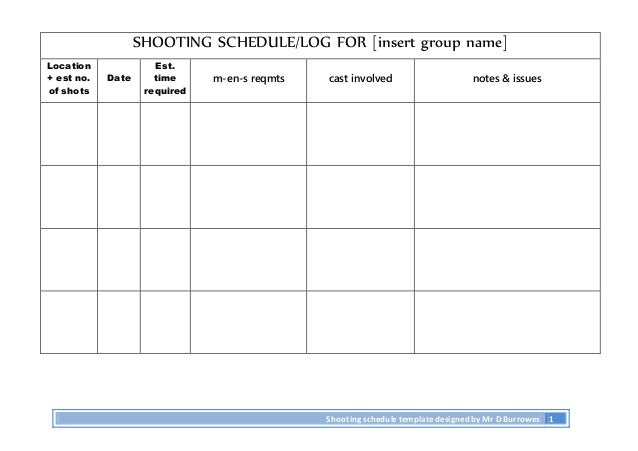 shooting schedule log for insert group name. Black Bedroom Furniture Sets. Home Design Ideas