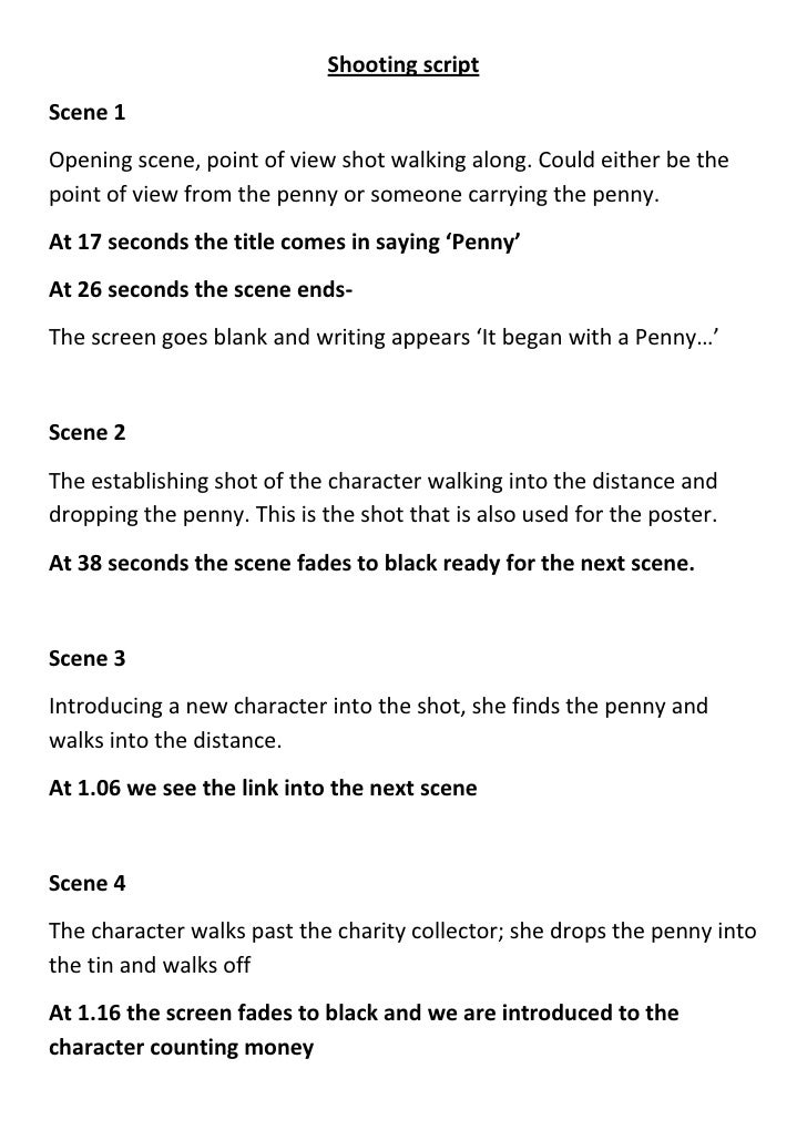 Shooting script<br />Scene 1<br />Opening scene, point of view shot walking along. Could either be the point of view from ...