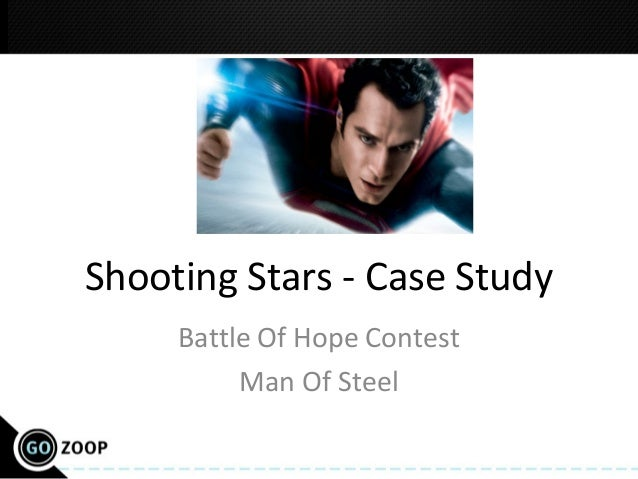 Shooting Stars - Case Study Battle Of Hope Contest Man Of Steel