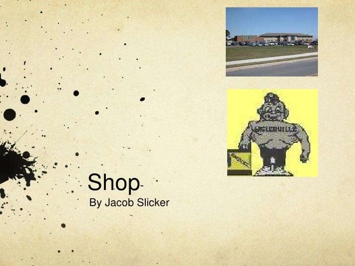 ShopBy Jacob Slicker