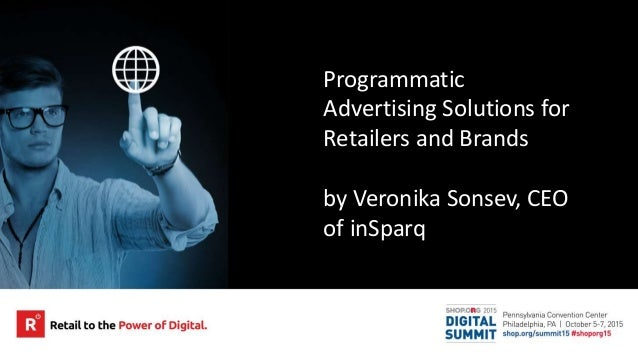 Programmatic Advertising Solutions for Retailers and Brands by Veronika Sonsev, CEO of inSparq