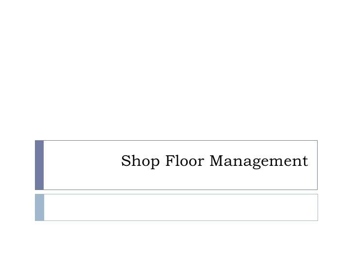 Shop Floor Management<br />