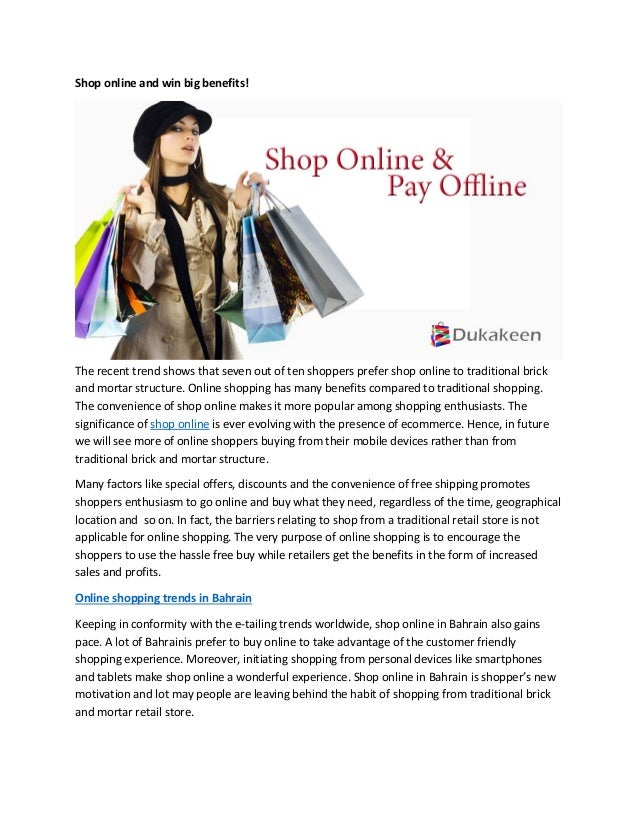 Shop online and win big benefits!  The recent trend shows that seven out of ten shoppers prefer shop online to traditional...