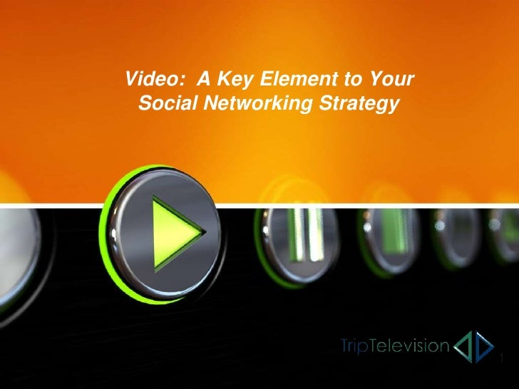 Video:  A Key Element to Your Social Networking Strategy<br />1<br />