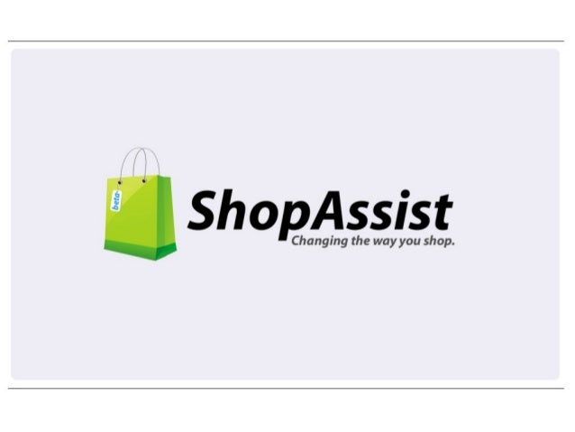What is Shop Assist?Mobile App – native iOSSimple steps:Search → Organize →Share → Buy