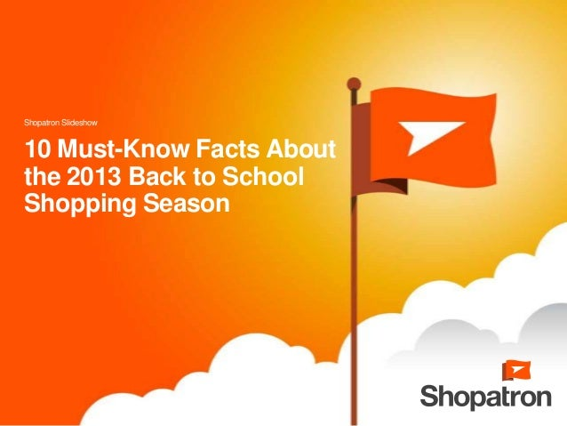 Shopatron Slideshow 10 Must-Know Facts About the 2013 Back to School Shopping Season