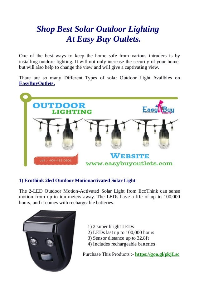 Shop Best Solar Outdoor Lighting At Easy Buy Outlets. One of the best ways to keep the home safe from various intruders is...