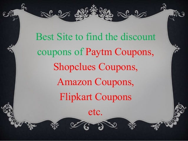 Best Site to find the discount coupons of Paytm Coupons, Shopclues Coupons, Amazon Coupons, Flipkart Coupons etc.