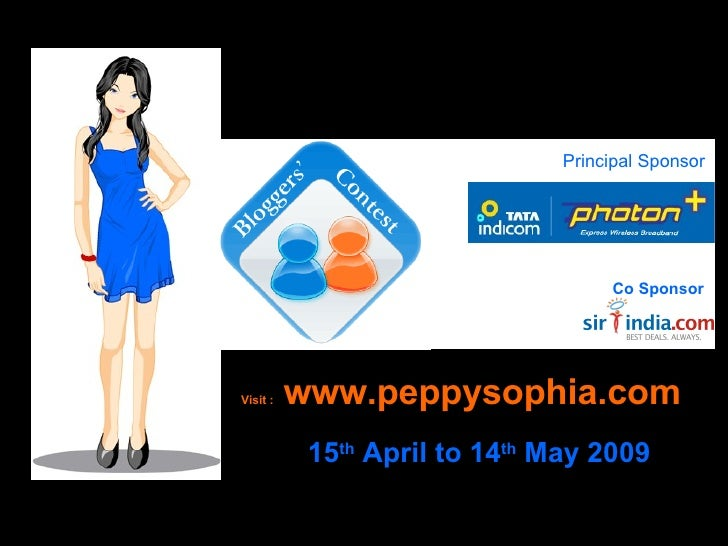Principal Sponsor Visit :  www.peppysophia.com Co Sponsor 15 th  April to 14 th  May 2009