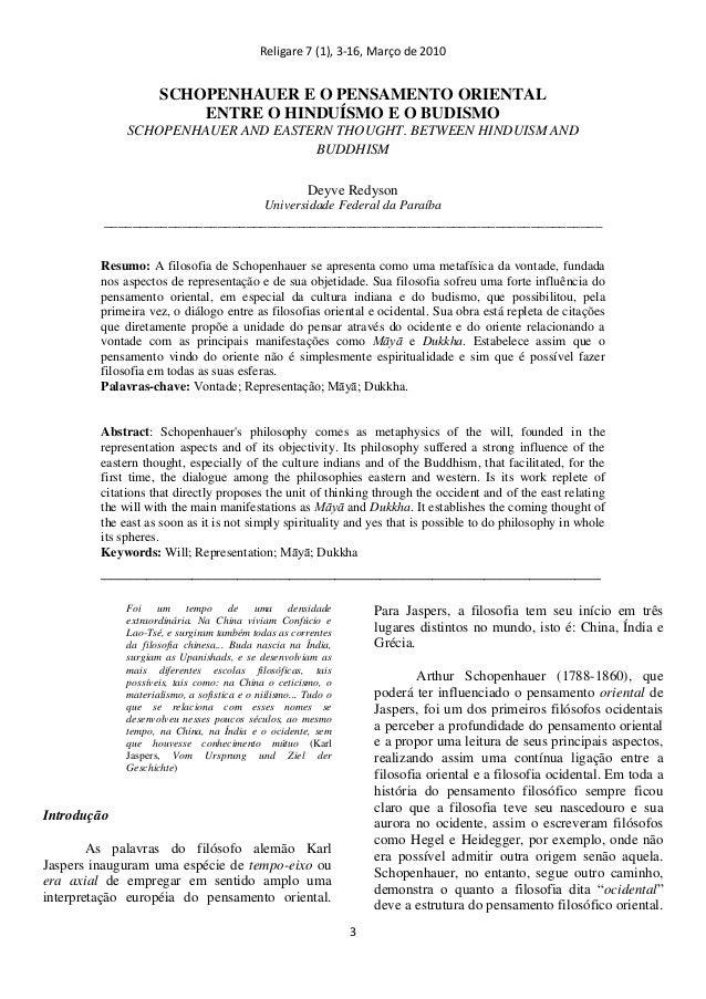 Religare 7 (1), 3-16, Março de 2010 3 SCHOPENHAUER E O PENSAMENTO ORIENTAL ENTRE O HINDUÍSMO E O BUDISMO SCHOPENHAUER AND ...