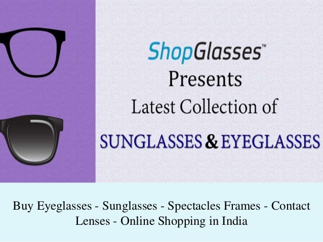 Eyeglasses - Sunglasses - Spectacles Frames - Contact Lenses - Online…