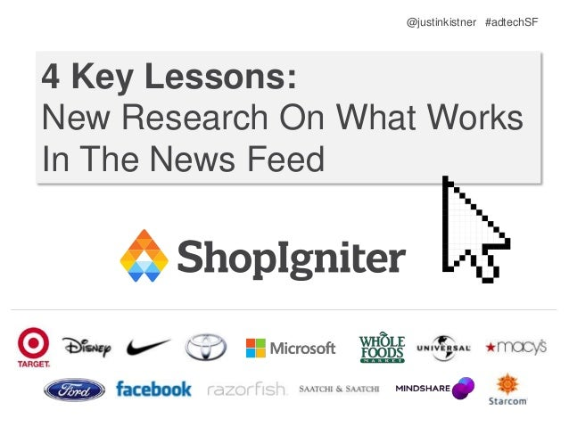 4 Key Lessons: New Research On What Works In The News Feed @justinkistner #adtechSF